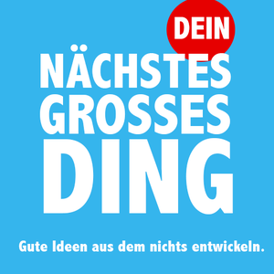 dein-nachstes-grosses-ding.png